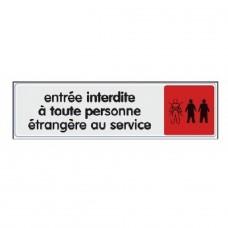 Plaquettes signalétiques -Entrée interdite à toute personne étangère au service